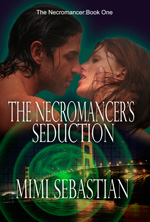 Mimi Sebastian, Necromancer Seduction, zombies, Necromancer Series