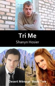 Desert Menage, Tri Me, Shanyn Hosier