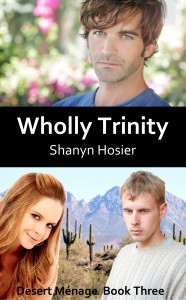 Wholly Trinity, Desert Menage, Shanyn Hosier