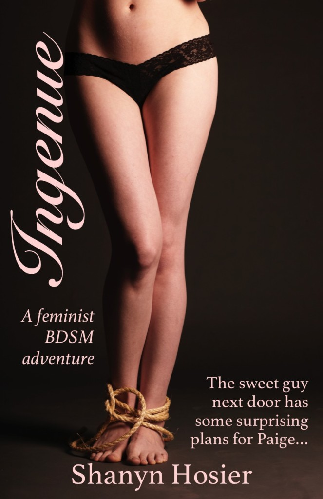 Ingenue, Shanyn Hosier, Feminist, BDSM